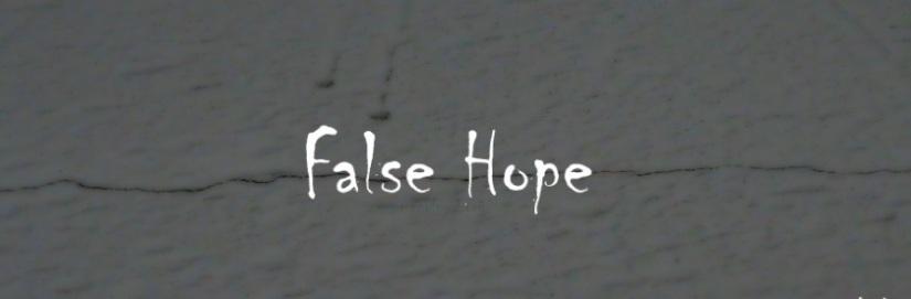 [Febr 2013] FalseHope